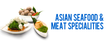 Asian Seafood & Meat Specialties